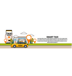 smart taxi service horizontal banner mobile app of vector image