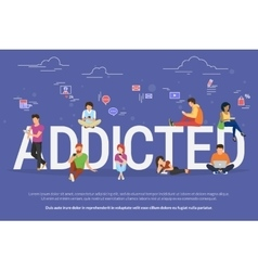 Addicted people concept vector image
