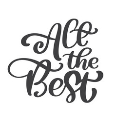all the best text calligraphy lettering vector image
