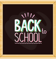 chalkboard with colorful back to school sign vector image