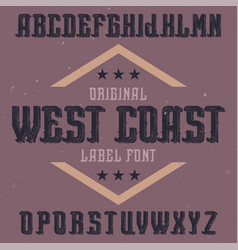 vintage label font named west coast vector image