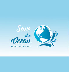 Save the ocean style design background vector