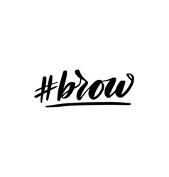Lettering hashtag brow vector
