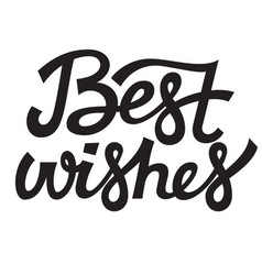 Best wishes lettering typography design vector