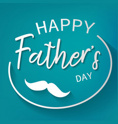 happy father day graphic design background vector image