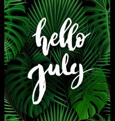 Hello july brush lettering vector