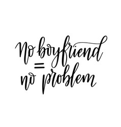 no boyfriend zero problem fun feminism vector image