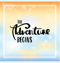 The adventure begins lettering vector