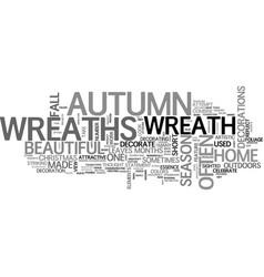 Autumn wreaths mark the season text word cloud vector