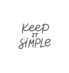 Keep it simple quote lettering calligraphy vector