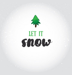 let it snow holiday greeting card with vector image