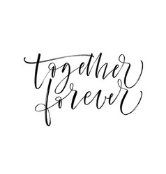 Together forever phrase modern brush calligraphy vector