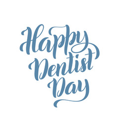 happy dentist day march 6 template for poster vector image