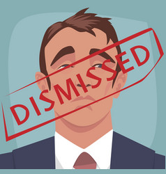 red stamp dismissed on face of unhappy man vector image