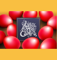 red eggs happy easter lettering modern calligraphy vector image