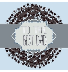 Original design of card for Fathers day vector image vector image