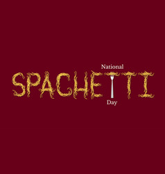 National spaghetti day event name spaghetti word vector