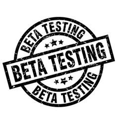 Beta testing round grunge black stamp vector