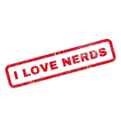 I Love Nerds Text Rubber Stamp vector