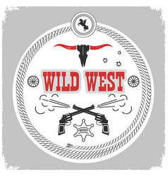 wild west label with cowboy decotarion isolated vector image