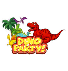 Cute dinosaurs cartoon character with dino party vector