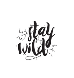 Stay wild greeting card with modern calligraphy vector