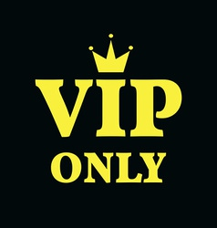 VIP Only Card Gold on Black Background vector image vector image