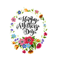 Happy mothers day card with lettering and flowers vector