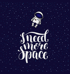 i need more space introvert slogan with astronaut vector image