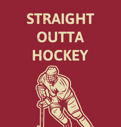poster design straight outta hockey with man vector image