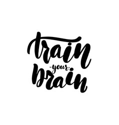 train your brain lettering card vector image