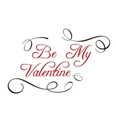 Calligraphic header Be My Valentine vector image vector image
