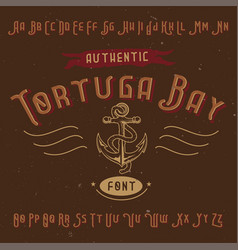 vintage label font named tortuga bay vector image