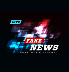 Live fake news can be used as design for vector