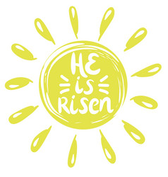 lettering he is risen done in a yellow circle vector image vector image