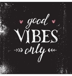 Hand drawn lettering good vibes only vector image vector image