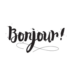 Bonjour Greeting card with modern calligraphy and vector image