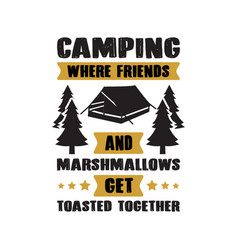 Camping quote and saying best for print like vector