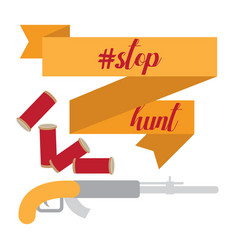 stop hunting sign with gun and cartridges vector image