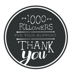 Thank you for your support one thousand followers vector