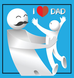 I love dad happy fathers day card vector