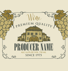 wine label with an old house and bunches of grapes vector image