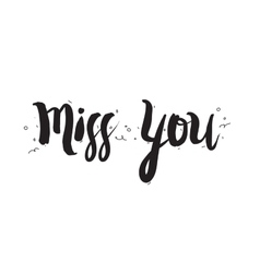 Miss you Greeting card with calligraphy Hand vector