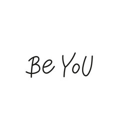 Be you self love quote simple lettering sign vector