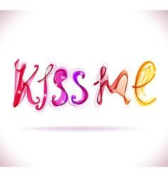 Kiss me - text abstract vector image vector image