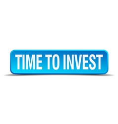 Time to invest blue 3d realistic square isolated vector image