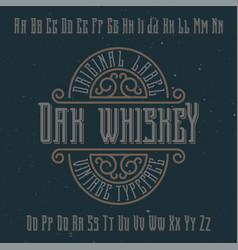 vintage label typeface named oak whiskey vector image