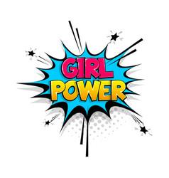 Comic text girl power speech bubble pop art style vector