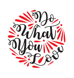 do what you love good for print vector image