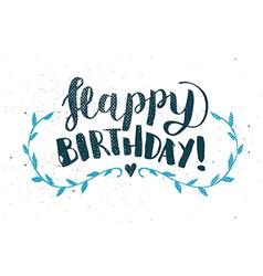 Happy Birthday Hand Drawn Calligraphy Pen Brush vector